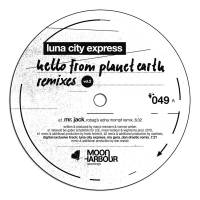 LUNA CITY EXPRESS - Hello From Planet Earth Remixes Vol 2 : 12inch