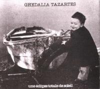 GHEDALIA TAZARTES - Une Eclipse Totale De Soleil : CD