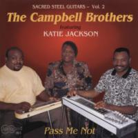 THE CAMPBELL BROTHERS - Pass Me Not : CD