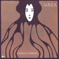 JARKA - Morgue O Berenice : LP