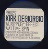 KIRK DEGIORGIO - Ripple Effect / Time Spin : 12inch