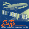 SUN RA - Interplanetary Melodies-Doo Wop From Saturn And Beyond Vol.1- : CD