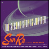 SUN RA - The Second Stop Is Jupiter-Doo Wop From Saturn And Beyond Vol.2- : CD