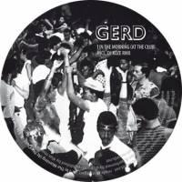 GERD - 1 In The Morning : 12inch