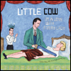LITTLE COW - I\'m In Love With Every Lady : CD