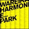 WAREIKA - Harmonie Park : 2LP+CD