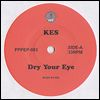 KES / CRYSTAL - Dry Your Eye / Mirror Made Of Rain : 7inch
