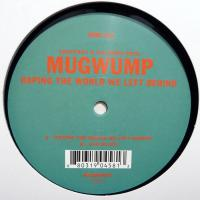 MUGWUMP - Raping The Wolrd We Left Behind : KOMPAKT <wbr>(GER)