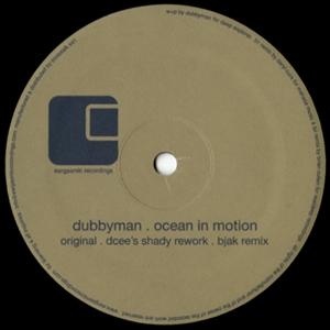 DUBBYMAN - Ocean in Motion : EARGASMIC (US)