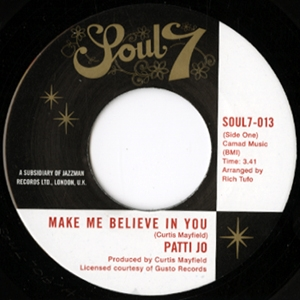 PATTI JO / THE MASQUERADERS - Make Me Believe In You / Do You Love Me Baby : 7inch