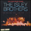 THE ISLEY BROTHERS - Go For Your Guns : LP