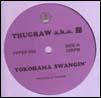 THUGRAW a.k.a.脳 / U.I. & M.M.O - Yokohama Swangin' / BAYSIDE TRIPPIN' : 7inch