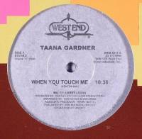 TAANA GARDNER - When You Touch Me : WEST END (US)