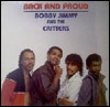 BOBBY JIMMY AND THE CRITTERS - Back And Proud : LP