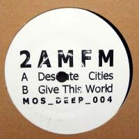 2 AM/FM - Desolate Cities : M>O>S (HOL)