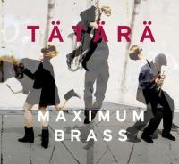 TATARA - Maximum Brass : CD