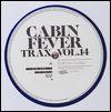 CABIN FEVER - Trax Vol. 14 : 12inch
