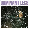 DOMINANT LEGS - Young At Love And Life : 10inch