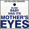 LES RALLIZES DENUDES(裸のラリーズ) - Blind Baby Has Its Mothers Eyes : CD