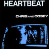 CHRIS & COSEY - Heartbeat (Remastered Edition) : LP