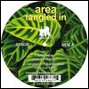 AREA - Tangled In : 12inch
