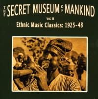 VARIOUS - The Secret Museum Of Mankind: Ethnic Music Classics, Vol. 3 : OUTERNATIONAL (US)