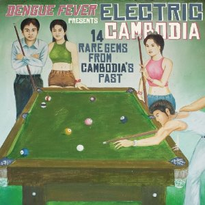 VARIOUS - DENGUE FEVER - Electric Cambodia : CD