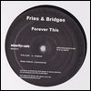 FRIES & BRIDGES FEAT. CEE LO - Forever This : MINORITY MUSIC (US)