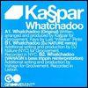 KASPER - Whatchadoo : 12inch