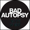 BAD AUTOPSY - Bad Autopsy EP : RAMP (UK)