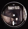 DELANO SMITH - Direct Drive / My Life : MIXMODE (US)