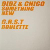 DIDZ &<wbr> CHICO /<wbr> C.R.S.T. - Something New /<wbr> Roulette : TEN THOUSAND YEN <wbr>(UK)