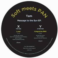 SOFT MEETS PAN - Tam - Message To The Sun EP : CROSSPOINT (JPN)