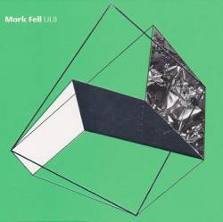 MARK FELL - UL8 : CD