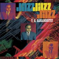 T. K. RAMAMOORTHY - Fabulous Notes And Beats Of The Indian Carnatic - Jazz : EM RECORDS (JPN)