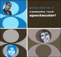 VARIOUS - Groove Club Vol. 2: Cambodia Rock Spectacular! : CD