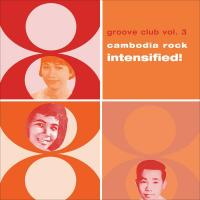 VARIOUS - Groove Club Vol. 3: Cambodia Rock Spectacular! : CD