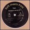 SOFT MEETS PAN - Tam - Message To The Sun EP : 12inch