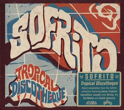 VARIOUS - Sofrito: Tropical Discotheque : CD
