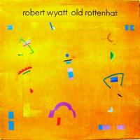 ROBERT WYATT - Old Rottenhat 【DELUXE EDITION】 : DOMINO (UK)
