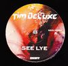 TIM DELUXE - See Lye : SKINT (UK)