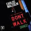 CARLOS MALCOLM - Don't Walk,Dance! : LP