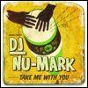 DJ NU-MARK - Take Me With You : MOCHILLA (US)