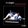 TWILIGHT - Pains Of Love : LUV N' HAIGHT (US)