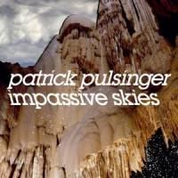 PATRICK PULSINGER - Impassive Skies : 2LP