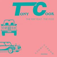 TONY COOK - The Rap b/w What's On Your Mind? : 7inch