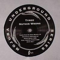 TYREE - Nuthin Wrong : 12inch