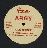 ARGY - Daze To Come / The Difference : 12inch