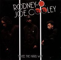 RODNEY O_JOE COOLY - Three The Hard Way : CD