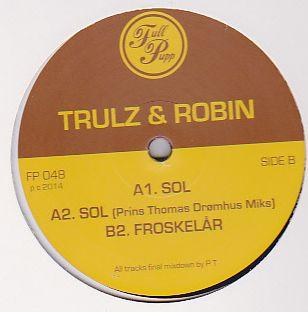 TRULZ & ROBIN - Sol : 12inch